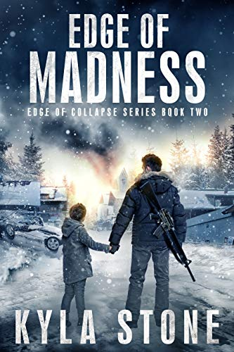 Edge of Madness: A Post-Apocalyptic EMP Survival Thriller (Edge of Collapse Book 2) by [Stone, Kyla]