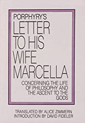 Porphyry's Letter to His Wife: Concerning the Life of Philosophy and the Ascent to the Gods