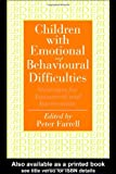 Children with Emotional and Behavioural Difficulties : Strategies for Assessment and Intervention, , 0750703628