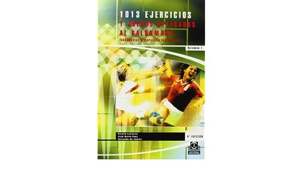 1013 Ejercicios y Juegos Aplicados al Balonmano: Volumen II: Sistemas de Juego y Entrenamiento del Portero (Coleccion DePorte) by Gerard Lasierra ...