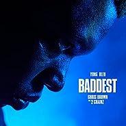 Baddest [Explicit]