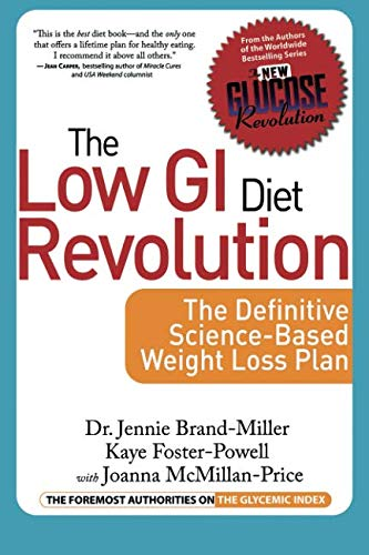 The Low GI Diet Revolution: The Definitive Science-Based Weight Loss Plan (The New Glucose)