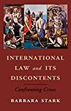 International Law and Its Discontents : Confronting Crises, Stark, Barbara, 1107047501
