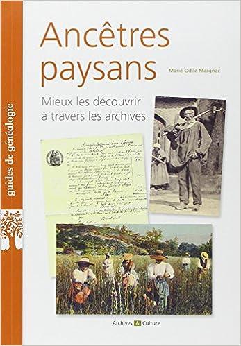 Ancêtres paysans: Mieux les découvrir à travers les archives.