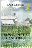 Blood in the Cane Field (Blood Crimes)