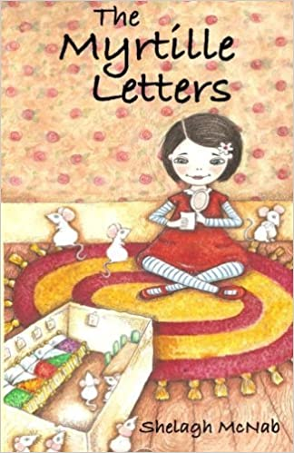 The Myrtille Letters by Shelagh A McNab (2014-11-13)