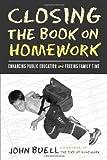 Closing the Book on Homework, John Buell, 1592132189