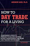 img - for How to Day Trade for a Living: A Beginner's Guide to Trading Tools and Tactics, Money Management, Discipline and Trading Psychology book / textbook / text book