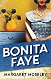 img - for Bonita Faye by Margaret Moseley (2016-02-23) book / textbook / text book