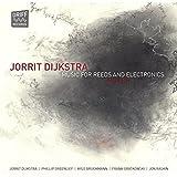 Music for Reeds & Electronics: Oakland by Dijkstra, Jorrit (2014-07-18)