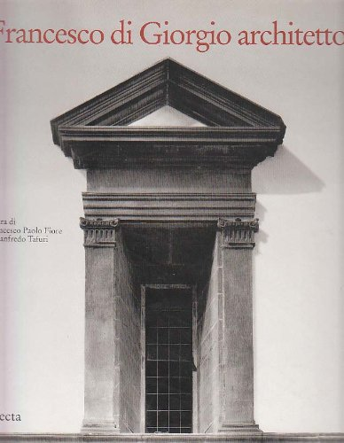 Francesco DI Giorgio Architetto Copertina flessibile – 31 dic 1993 Mondadori Electa 8843543989 ARCHITECTURE / General Italy