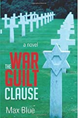THE WAR GUILT CLAUSE: A NOVEL by Max Blue (2013-10-08) Paperback