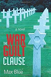 THE WAR GUILT CLAUSE: A NOVEL by Max Blue (2013-10-08)