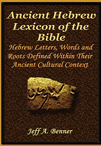 The Ancient Hebrew Lexicon of the Bible (A Comprehensive Etymological Dictionary Of The English Language)