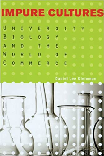 Impure Cultures: University Biology at the Millennium (Science and Technology in Society)