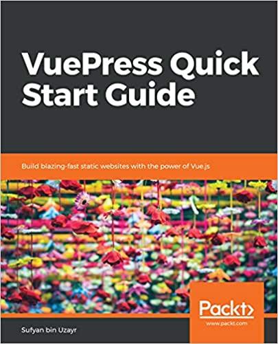 Amazon com: VuePress Quick Start Guide: Build blazing-fast