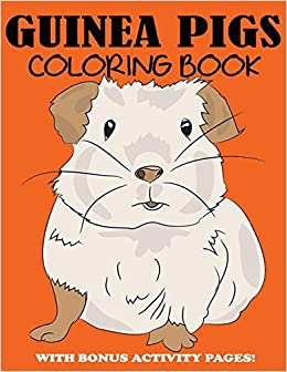 Buy Guinea Pigs Coloring Book Cute Coloring Book For Kids With Bonus Activity Pages Book Online At Low Prices In India Guinea Pigs Coloring Book Cute Coloring Book For Kids With