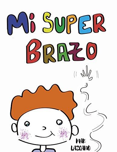 Mi Super Brazo: Cuento Infantil Para Niños
