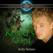 Keeper's Quest: Keeper's Saga, Book 2 | Kelly Nelson