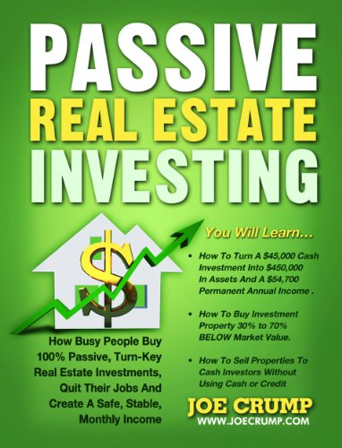 Passive Real Estate Investing: How Busy People Buy 100% Passive, Turn-Key Real Estate Investments, Quit Their Jobs And Create A Safe, Stable, Monthly Income thumbnail