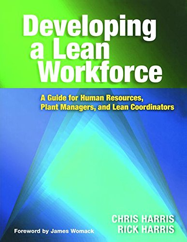 Developing a Lean Workforce: A Guide for Human Resources, Plant Managers, and Lean Coordinators