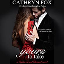 Yours to Take Audiobook by Cathryn Fox Narrated by Caylee Davison