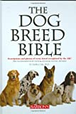The Dog Breed Bible, D. Caroline Coile, 0764160001