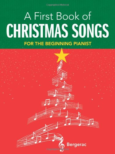 A First Book of Christmas Songs: 20 Favorite Songs in Easy Piano Arrangements (Dover Music for - Favorites Music Book Christmas