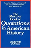 The Morrow Book of Quotations in American History, Joseph R. Conlin, 0688020682