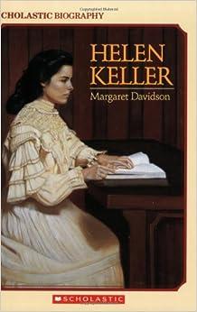 Helen Keller (Scholastic Biography): Margaret Davidson, Wendy ...