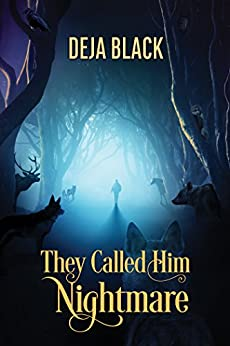 They Called Him Nightmare (2016 Daily Dose - A Walk on the Wild Side Book 25) by [Black, Deja]