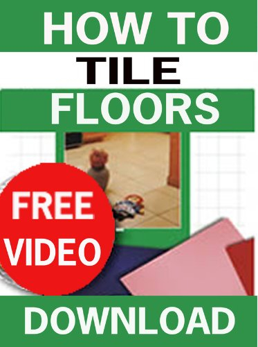 How to Tile Floors (U-Tile It Yourself Book 1)