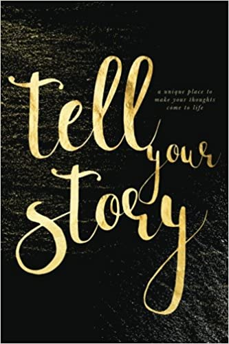 Tell Your Story (Gold): A unique place to make your thoughts