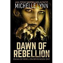 Dawn of Rebellion (Dawn of Rebellion Series Book 1)