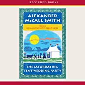 The Saturday Big Tent Wedding Party: The No. 1 Ladies Detective Agency, Book 12 | Alexander McCall Smith