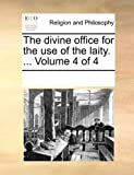 The Divine Office for the Use of the Laity, See Notes Multiple Contributors, 1170301142
