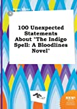 download ebook 100 unexpected statements about the indigo spell: a bloodlines novel pdf epub