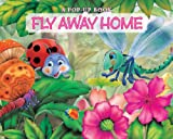 Fly Away Home: A Pop-Up Book (Bug Pop-Ups)