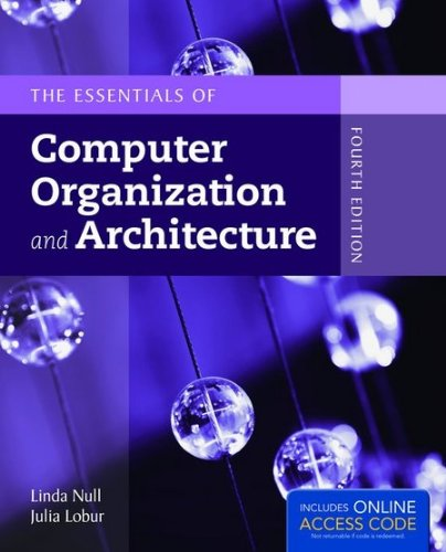 The Essentials of Computer Organization and Architecture by Jones & Bartlett Learning