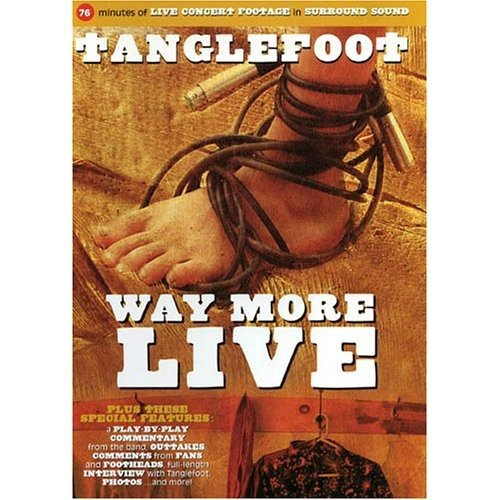 DVD : Tanglefoot - Way More Live (DVD)