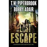 The Last Escape: : A Dystopian Society in a Post Apocalyptic World (The Last Survivors) (Volume 2)