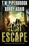 The Last Escape: : A Dystopian Society in a Post Apocalyptic World (The Last Survivors) (Volume 2)
