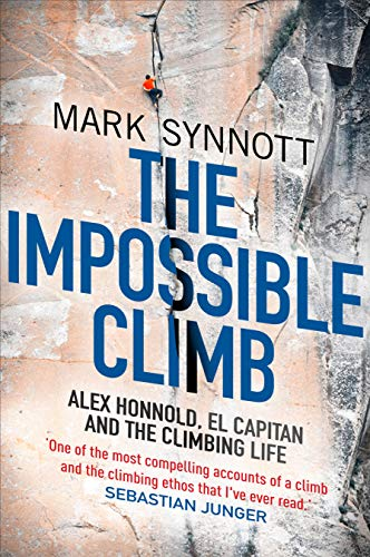Pdf Outdoors The Impossible Climb: Alex Honnold, El Capitan, and the Climbing Life