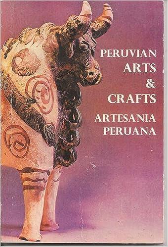 Peruvian Arts Crafts Artesania Peruana English And Spanish