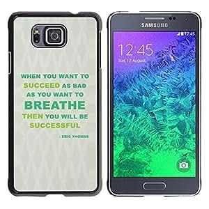 Caucho caso de Shell duro de la cubierta de accesorios de protección BY RAYDREAMMM - Samsung GALAXY ALPHA G850 - Breathe Success Green Grey Message