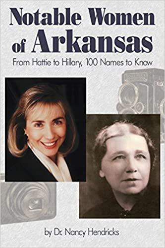 Book Notable Women of Arkansas: From Hattie to Hillary, 100 Names to Know