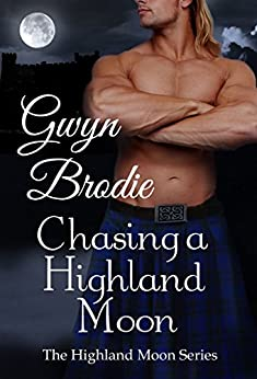 Chasing a Highland Moon (The Highland Moon Series Book 3) by [Brodie, Gwyn]