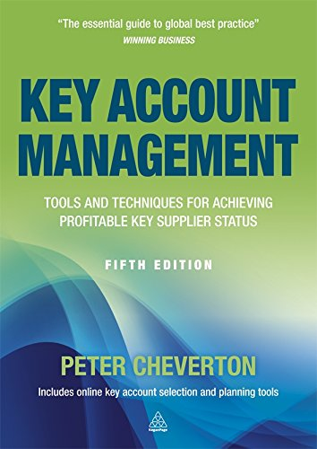 Key Account Management: Tools and Techniques for Achieving Profitable Key Supplier Status (Key Account Management: Tools & Techniques for Achieving Profitable) (Key Account Management Best Practices)