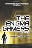 The Enigma Gamers - A CATS Tale (The Enigma Series) (Volume 7)