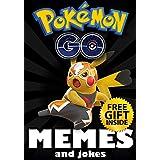 Pokemon: Pokemon Go Memes: Hilariously Funny Pokemon and Pokemon Go Memes (Book 92) (Pokemon Memes)